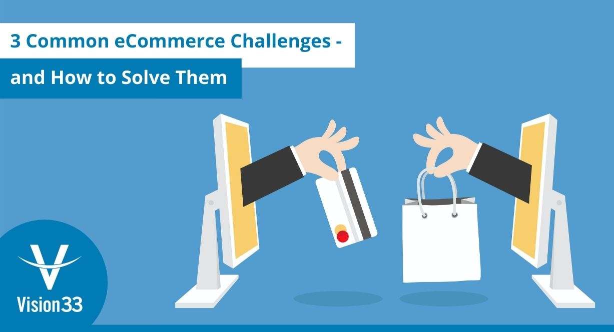 3 biggest ecommerce challenges and how to solve them