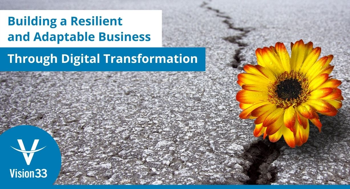 building a resilient and adaptable business through digital transformation