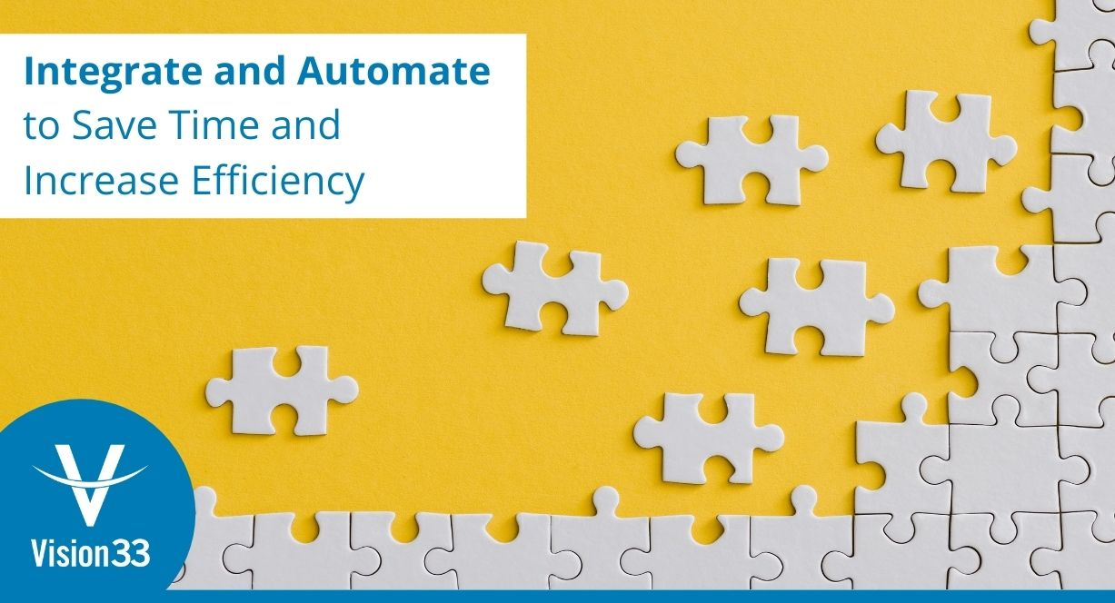 automation and integration to save time and increase efficiency