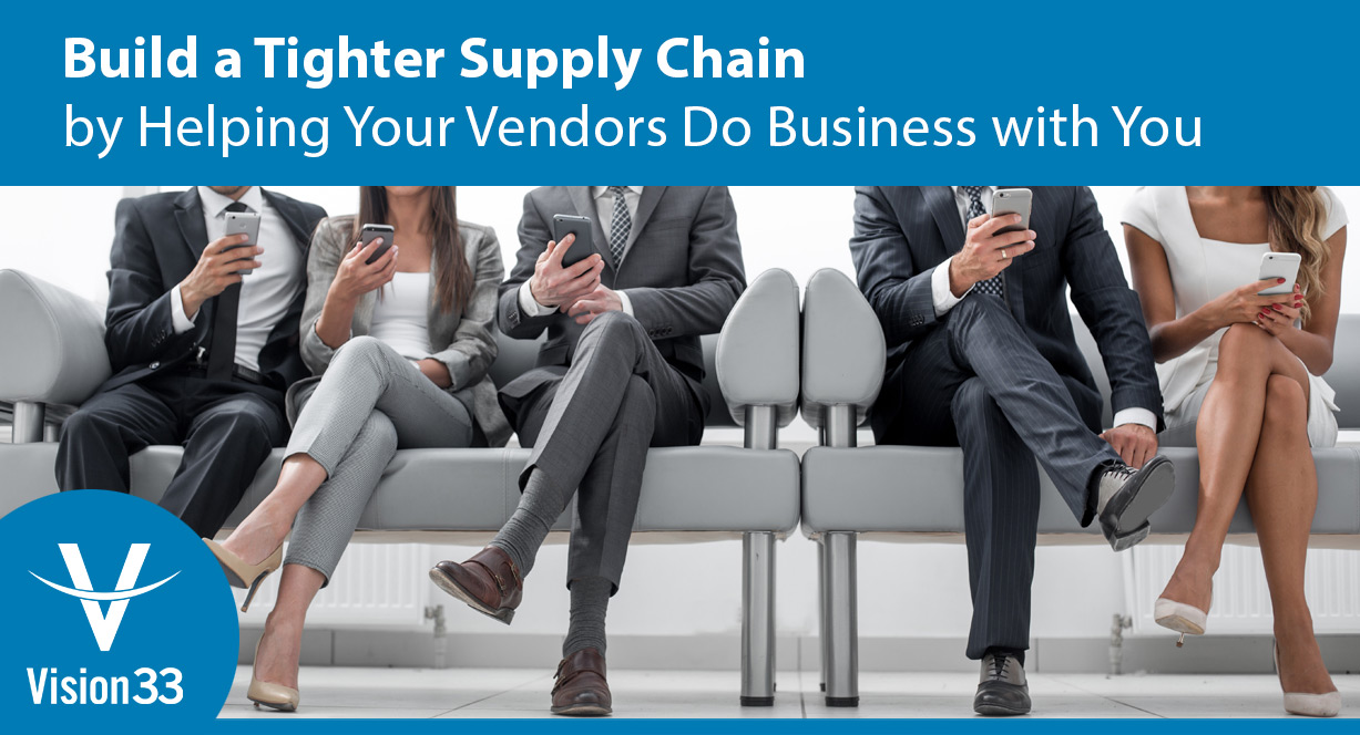Build-a-Tighter-Supply-Chain-by-Helping-Your-Vendors-Do-Business-with-You
