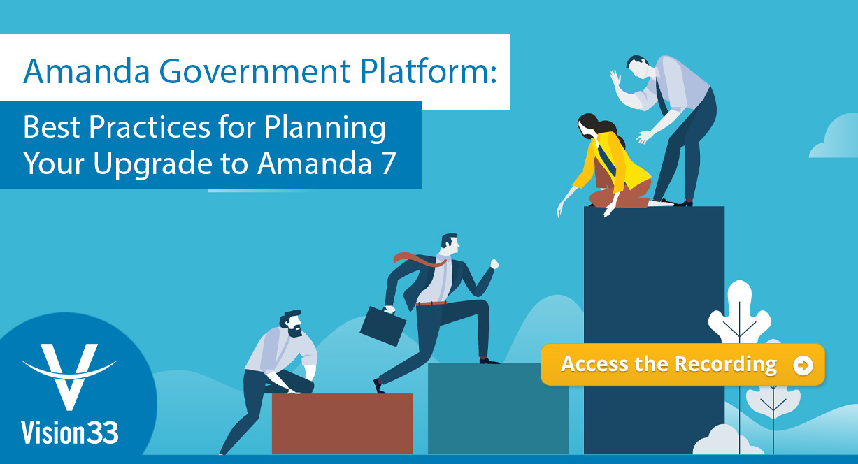 Amanda Government Platform: Best Practices for Planning Your Upgrade to Amanda 7