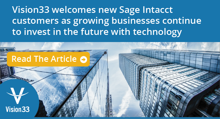 Vision33 Welcomes new Sage Intacct Customers as Growing Businesses Continue to Invest in the Future with Technology