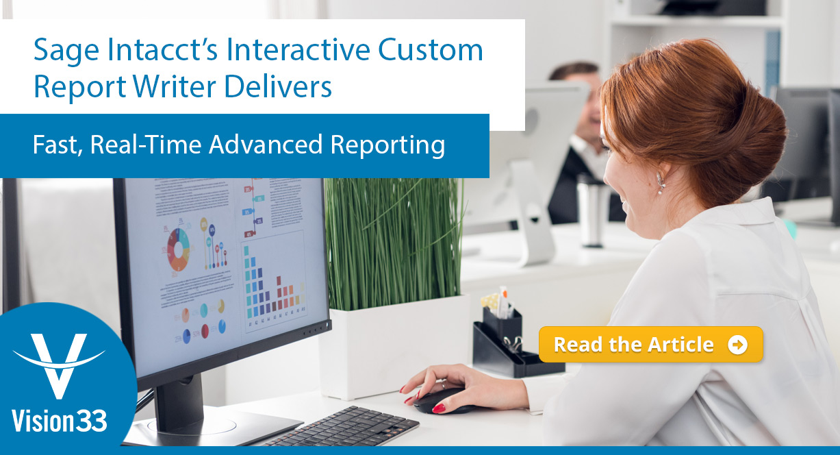 Sage Intacct's Interactive Custom Report Writer Delivers Fast, Real-Time Advanced Reporting