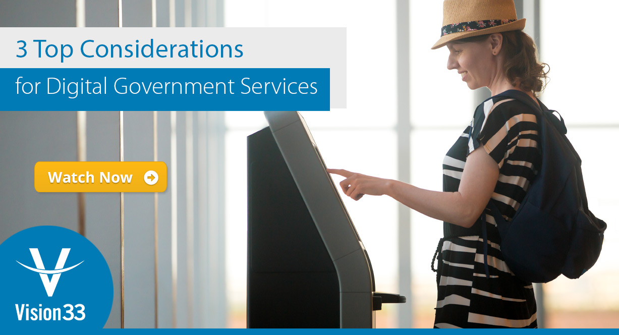 3 Top Considerations for Digital Government Services